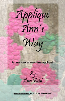 Ann Fahl's Machine Applique booklet, available for just $10, here.