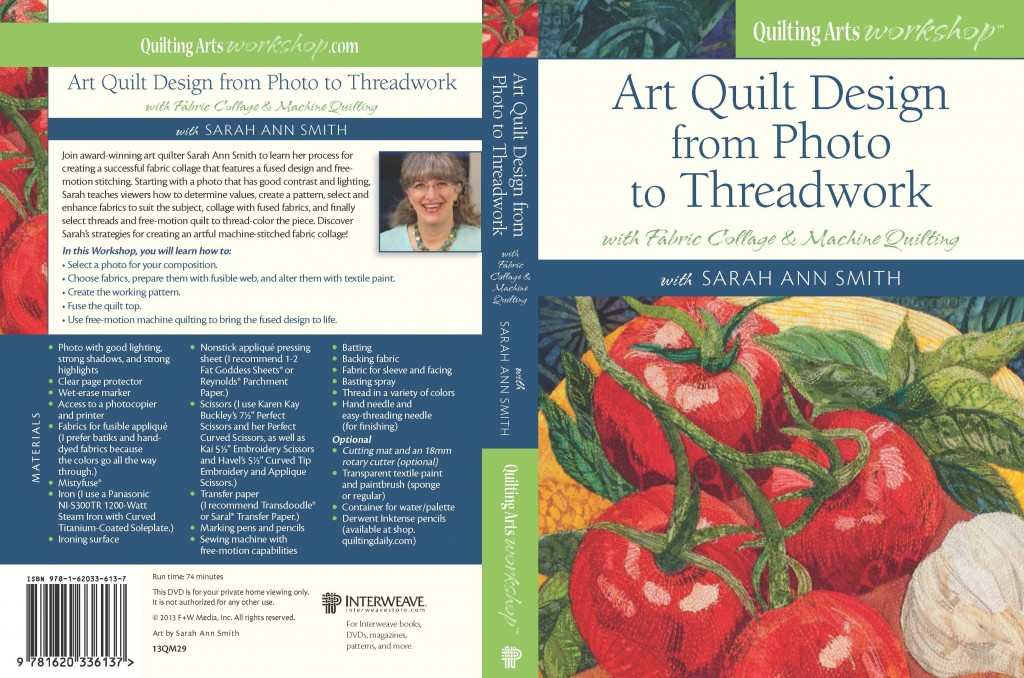 The cover (back and front) of my DVD, Art Quilt Design From Photo to Threadwork, with Fabric Collage and Machine Quilting.  Order the DVD from me here, or the download and DVD from Quilting Arts/Interweave here.