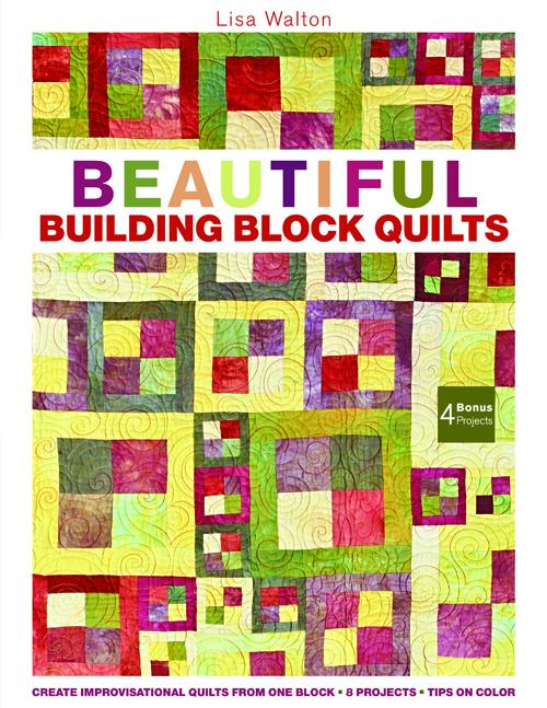 Beautiful Building Block Quilts by Lisa Walton.  Order from her, here.