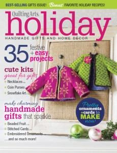 This year's issue of Quilting Arts Gifts.  I'm thrilled to have two projects and two recipes included!