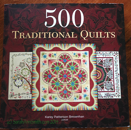 I'm in 500 Traditional Quilts, Karey Patterson Bresenhan, juror.  Well, three of my QUILTS are in this book, not me!